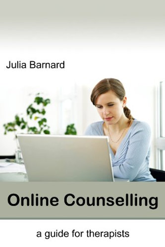 Online Counselling: A Guide for Therapists