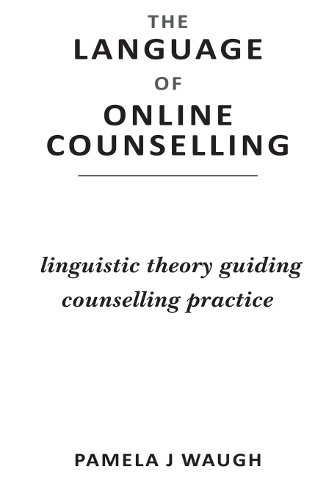 The Language of Online Counselling: Linguistic Theory Guiding Counselling Practice
